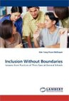 Inclusion without Boundaries: Lessons from Practices of Three General-Special Schools