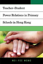 (English) Teacher-Student Power Relations in Primary Schools in Hong Kong