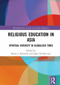 Religious Education in Asia: Spiritual Diversity in Globalized Times