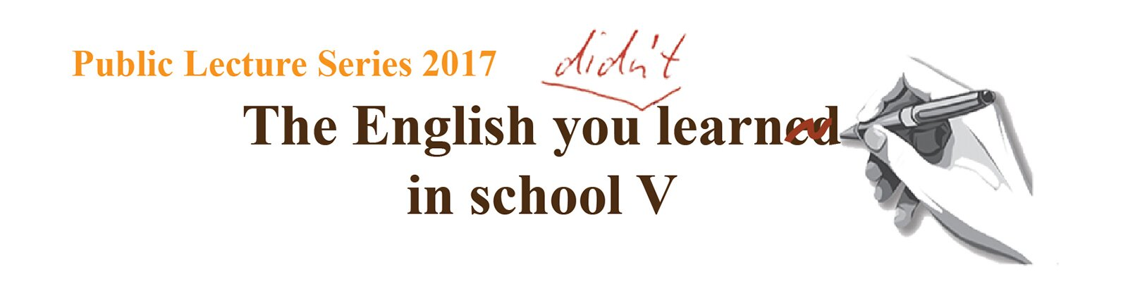 Public Lecture Series 2017 – The English you didn't learn in School V: English spelling really does make sense