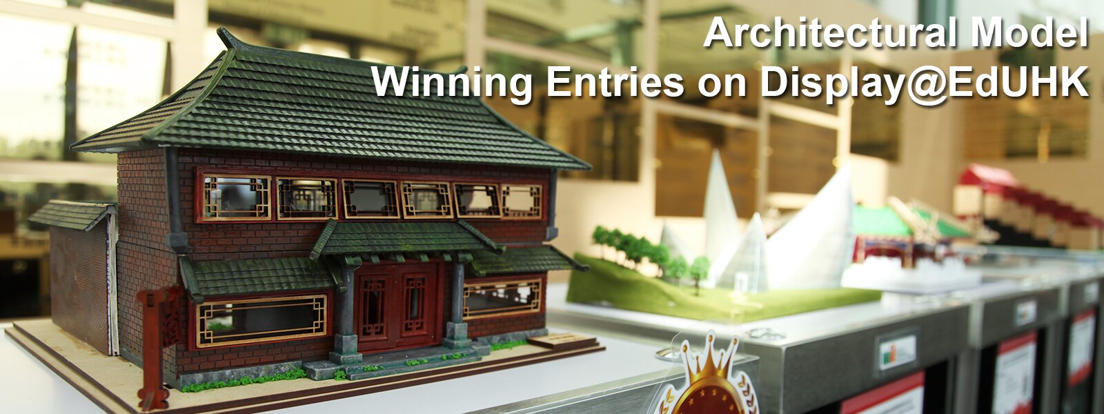 Architectural Model Winning Entries on Display@EdUHK