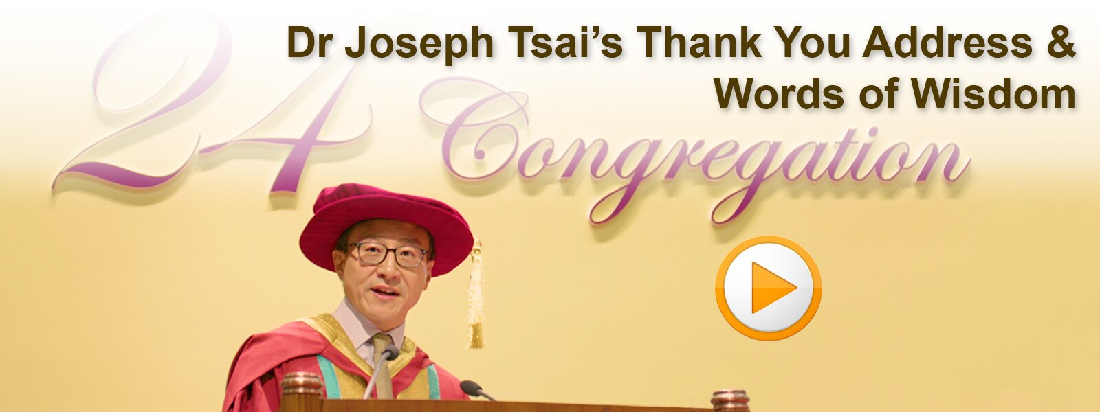 Dr Joseph Tsai's Thank You Address & Words of Wisdom