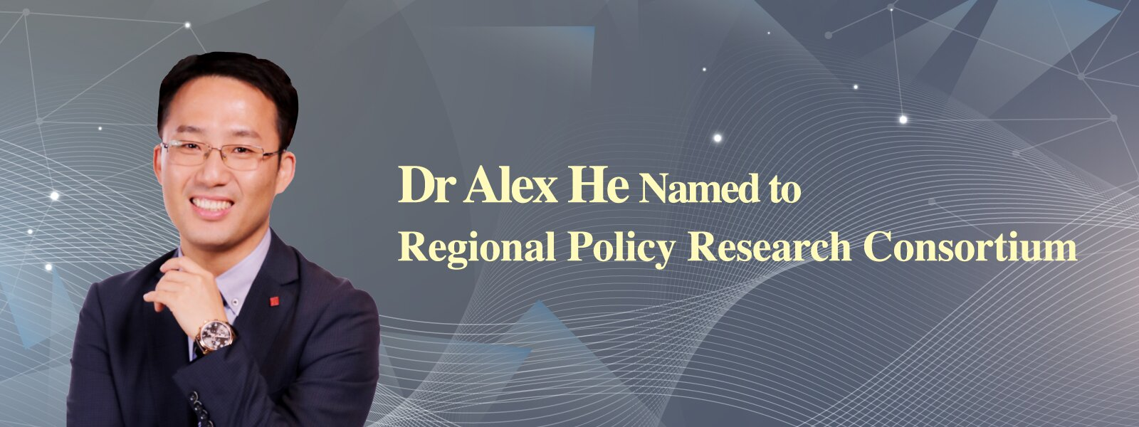 Dr Alex He Named to Regional Policy Research Consortium