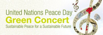 "United Nations Peace Day 2012 – ""Save the Date"" Green Concert"