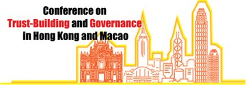 Conference on Trust-Building and Governance in Hong Kong and Macao
