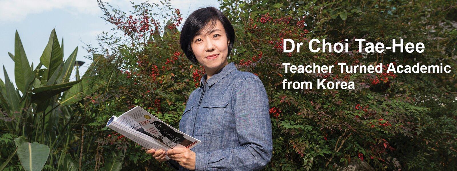 Dr Choi Tae-Hee: Teacher Turned Academic from Korea
