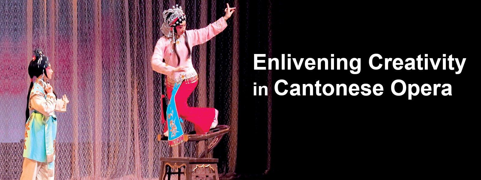 Enlivening Creativity in Cantonese Opera