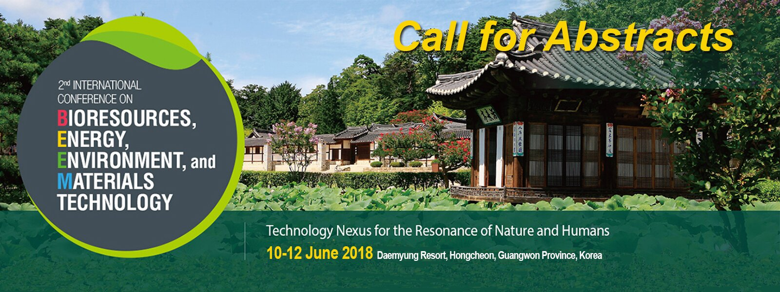 The 2nd International Conference on Bioresources, Energy, Environment, and Materials Technology: Call for Abstracts