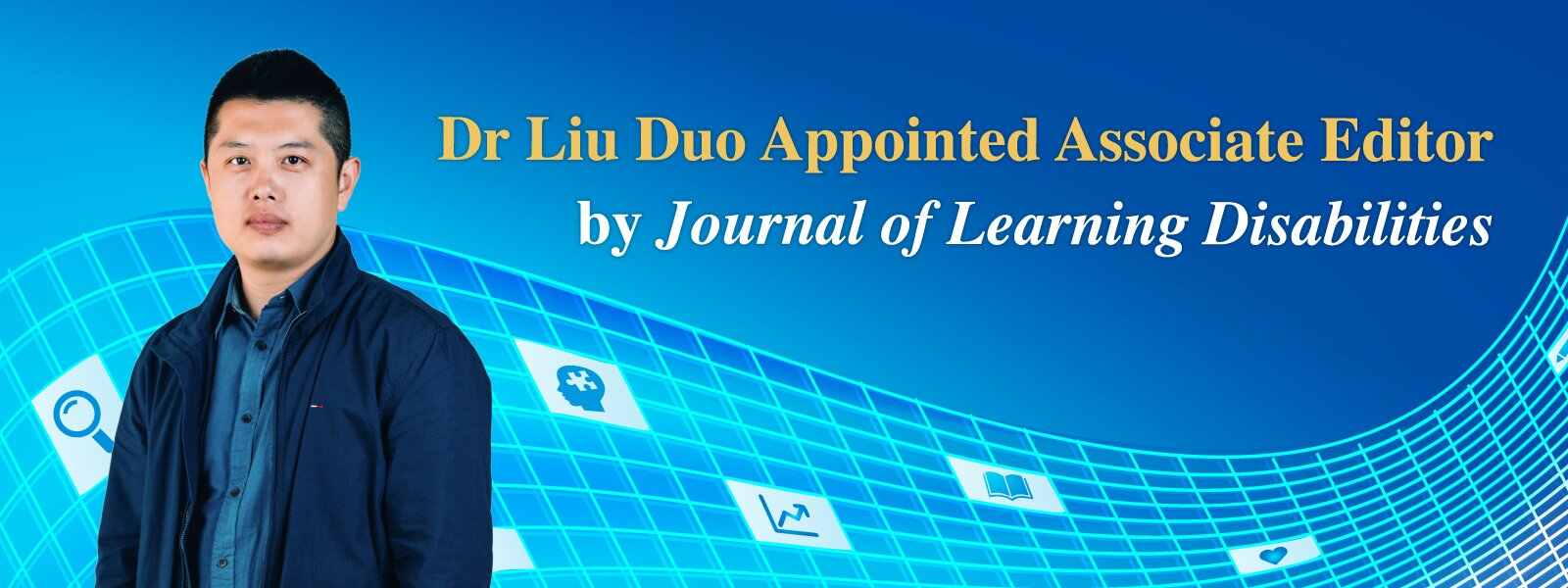 Dr Liu Duo Appointed Associate Editor by Journal of Learning Disabilities