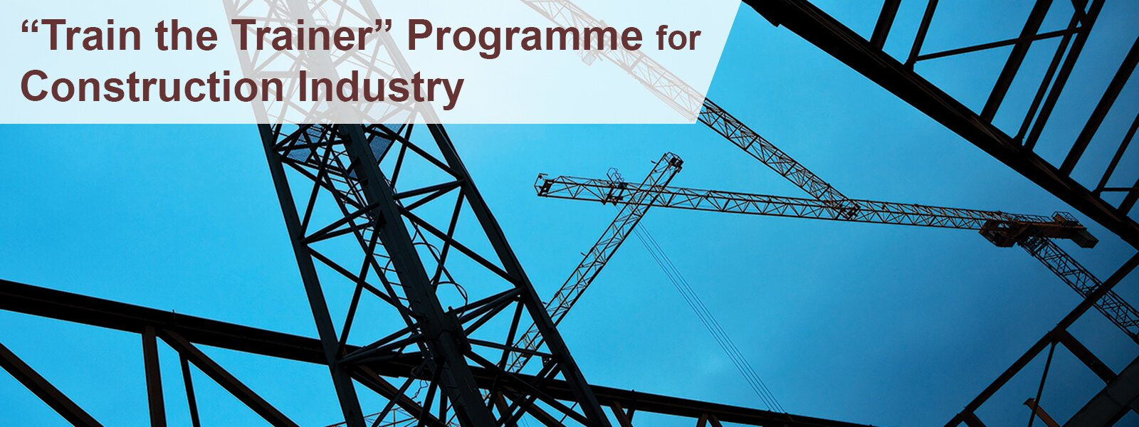 """Train the Trainer"" Programme for Construction Industry"